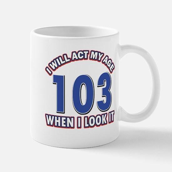 Will act 103 when i feel it Mug
