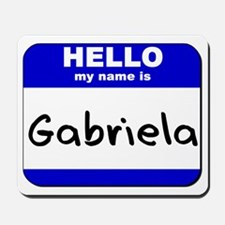 hello my name is gabriela  Mousepad