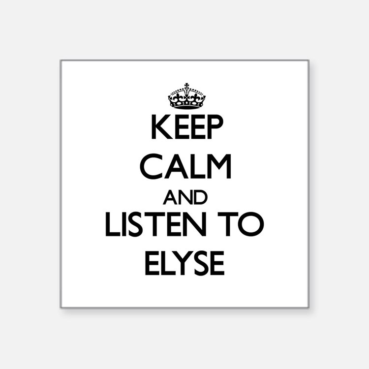 Keep Calm and listen to Elyse Sticker