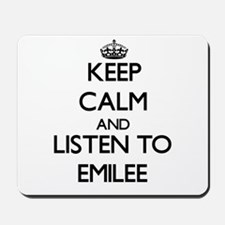 Keep Calm and listen to Emilee Mousepad