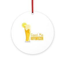 Feed Me Hefeweizen Ornament (Round)