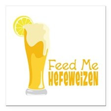 """Feed Me Hefeweizen Square Car Magnet 3"""" x 3"""""""