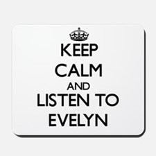 Keep Calm and listen to Evelyn Mousepad