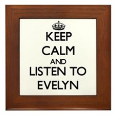 Keep Calm and listen to Evelyn Framed Tile