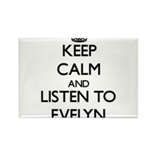 Keep Calm and listen to Evelyn Magnets