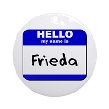hello my name is frieda  Ornament (Round)