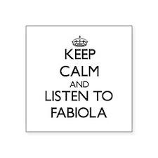 Keep Calm and listen to Fabiola Sticker