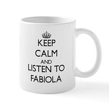 Keep Calm and listen to Fabiola Mugs