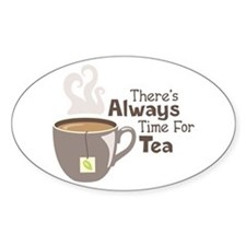 Theres Always Time For Tea Decal