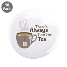 """Theres Always Time For Tea 3.5"""" Button (10 pack)"""