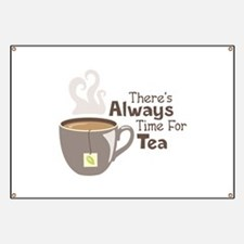 Theres Always Time For Tea Banner