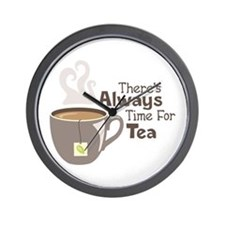Theres Always Time For Tea Wall Clock