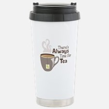 Theres Always Time For Tea Travel Mug