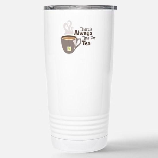 Theres Always Time For Tea Travel Mug