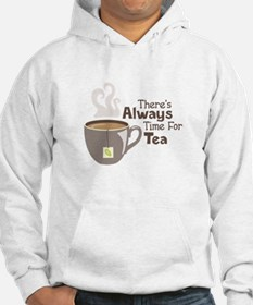 Theres Always Time For Tea Hoodie