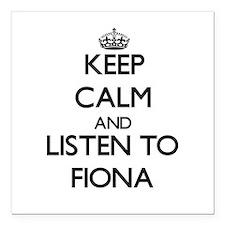 "Keep Calm and listen to Fiona Square Car Magnet 3"""