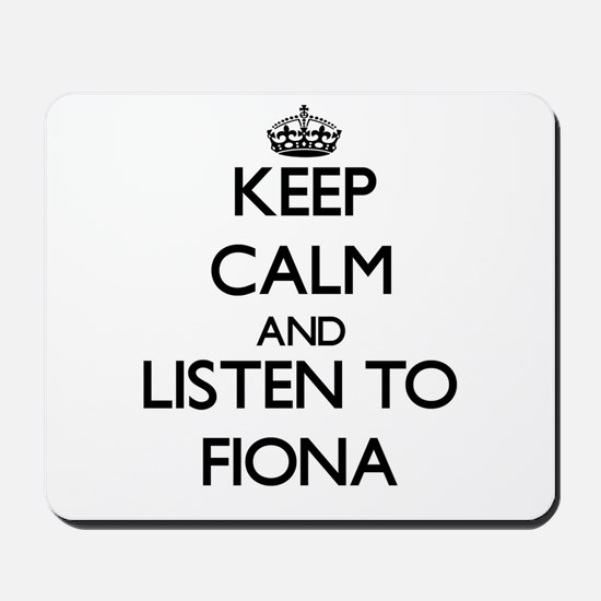 Keep Calm and listen to Fiona Mousepad