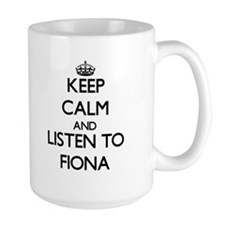 Keep Calm and listen to Fiona Mugs