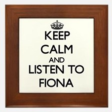 Keep Calm and listen to Fiona Framed Tile
