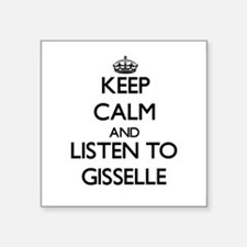 Keep Calm and listen to Gisselle Sticker