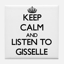 Keep Calm and listen to Gisselle Tile Coaster