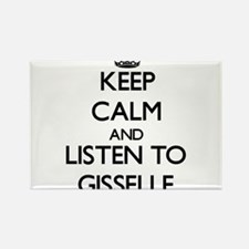 Keep Calm and listen to Gisselle Magnets
