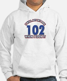 Will act 102 when i feel it Hoodie