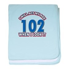 Will act 102 when i feel it baby blanket