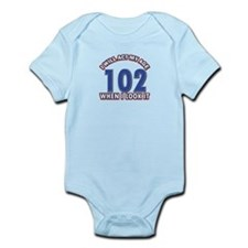 Will act 102 when i feel it Infant Bodysuit