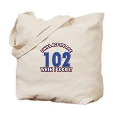 Will act 102 when i feel it Tote Bag