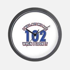 Will act 102 when i feel it Wall Clock