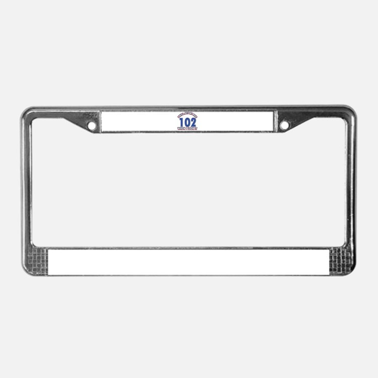 Will act 102 when i feel it License Plate Frame