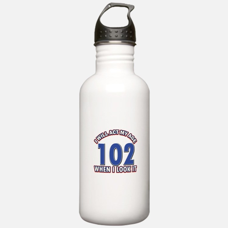 Will act 102 when i feel it Water Bottle