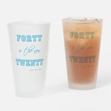 40 IS THE NEW 20 Drinking Glass