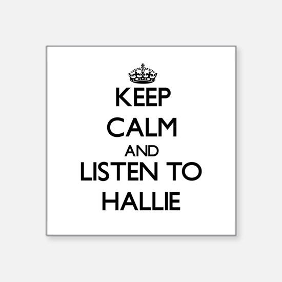 Keep Calm and listen to Hallie Sticker