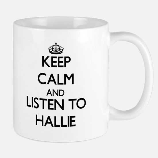 Keep Calm and listen to Hallie Mugs