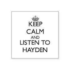 Keep Calm and listen to Hayden Sticker