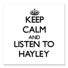 Keep Calm and listen to Hayley Square Car Magnet 3