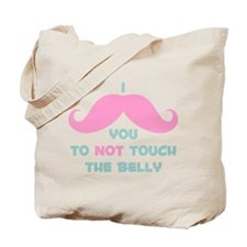 Mustache Don't Touch Belly Tote Bag