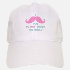 Mustache Don't Touch Belly Baseball Baseball Cap