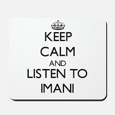 Keep Calm and listen to Imani Mousepad