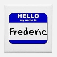 hello my name is frederic  Tile Coaster