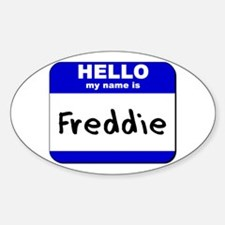 hello my name is freddie Oval Decal