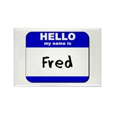 hello my name is fred Rectangle Magnet