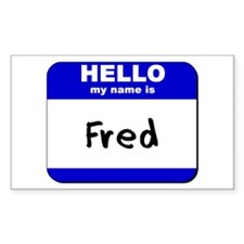 hello my name is fred Rectangle Decal