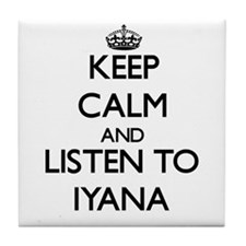Keep Calm and listen to Iyana Tile Coaster