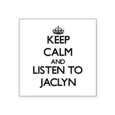 Keep Calm and listen to Jaclyn Sticker
