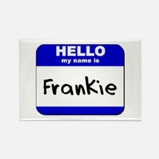 hello my name is frankie Rectangle Magnet