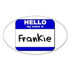 hello my name is frankie Oval Decal