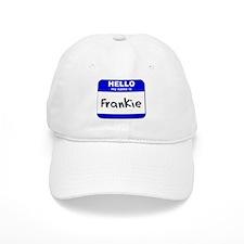 hello my name is frankie Baseball Baseball Cap